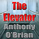 The Elevator Audiobook by Anthony O'Brian Narrated by Ron Herczig