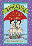 Grace Lin Together in All Weather (Ling & Ting)