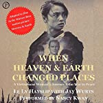 When Heaven and Earth Changed Places: A Vietnamese Woman's Journey from War to Peace | Le Ly Hayslip,Jay Wurts