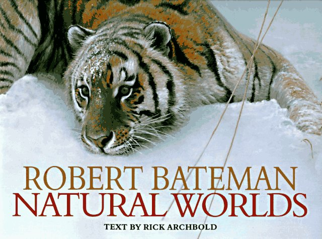 Natural Worlds, Robert Bateman