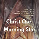 Christ Our Morning Star Rede von Johann Sebastian Bach,  The Venerable Bede, Greg Cetus Gesprochen von: Josh Verbae