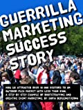 Guerrilla Marketing Success Story: How we attracted over 10 000 visitors to an outdoor flea market with less than $100  A step-by-step example of bootstrapping and creative event marketing