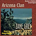 Arizona Clan (       UNABRIDGED) by Zane Grey Narrated by Gene Engene