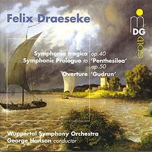 Draeseke:  Sinfonia Tragica; O