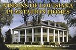 Visions of Louisiana Plantation Homes