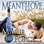 Meant for Love: The McCarthys of Gansett Island, Volume 10 (       UNABRIDGED) by Marie Force Narrated by Holly Fielding