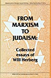 img - for From Marxism to Judaism: The Collected Essays of Will Herberg (Masterworks of Modern Jewish Writing) book / textbook / text book