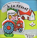 echange, troc Thierry Laval - Bonjour tout le monde : A la ferme