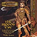 The Bloody Eye: A Dungeons & Dragons Novel (       UNABRIDGED) by T. H. Lain Narrated by Dolph Amick