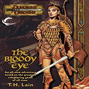 The Bloody Eye: A Dungeons & Dragons Novel | [T. H. Lain]