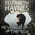Revenge of the Tide (       UNABRIDGED) by Elizabeth Haynes Narrated by Karen Cass