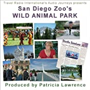Audio Journeys: San Diego Zoo's Wild Animal Park | [Patricia L. Lawrence]