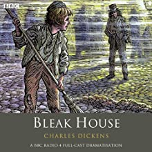 Bleak House (Dramatised)  by Charles Dickens Narrated by Full Cast