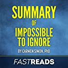 Summary of Impossible to Ignore by Carmen Simone: Key Takeaways & Analysis Hörbuch von  FastReads Gesprochen von: Kelly McGee