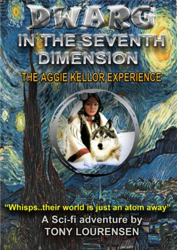 DWARG IN THE SEVENTH DIMENSION : THE AGGIE KELLOR EXPERIENCE