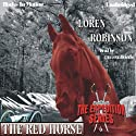 The Red Horse: The Expedition Series (       UNABRIDGED) by Loren Robinson Narrated by Cameron Beierle
