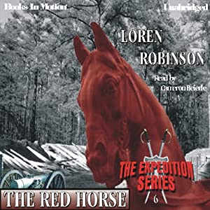 The Red Horse: The Expedition Series | [Loren Robinson]