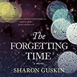 The Forgetting Time: A Novel | Sharon Guskin