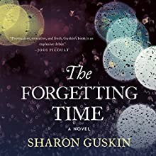 The Forgetting Time: A Novel Audiobook by Sharon Guskin Narrated by Susan Bennett, David Pittu