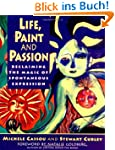 Life, Paint and Passion: Reclaiming t...