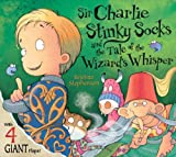 Kristina Stephenson Sir Charlie Stinky Socks and the Wizard's Whisper