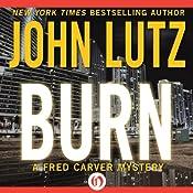 Burn: Fred Carver Mysteries, Book 9   John Lutz