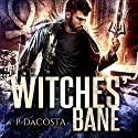 Witches' Bane: Soul Eater Series, Book 2 Audiobook by Pippa DaCosta Narrated by Paul Woodson