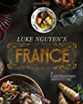 Luke Nguyen's France: A Gastronomic A...