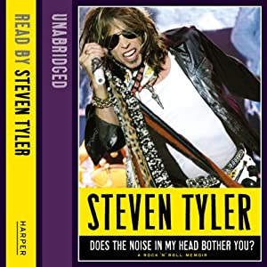 Does the Noise in My Head Bother You?: The Autobiography | [Steven Tyler, David Dalton]