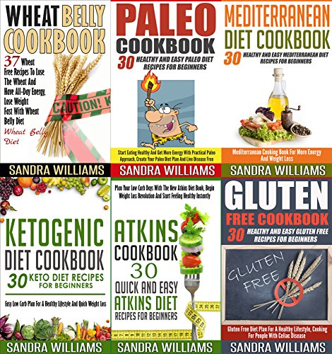 Cookbooks: 187 Recipes Bundle: Paleo Cookbook, Ketogenic Diet Cookbook, Wheat Belly Cookbook, Atkins Cookbook, Mediterranean Diet Cookbook, Gluten Free ... Easy And Fast Weight Loss Meal Plans) by Sandra Williams