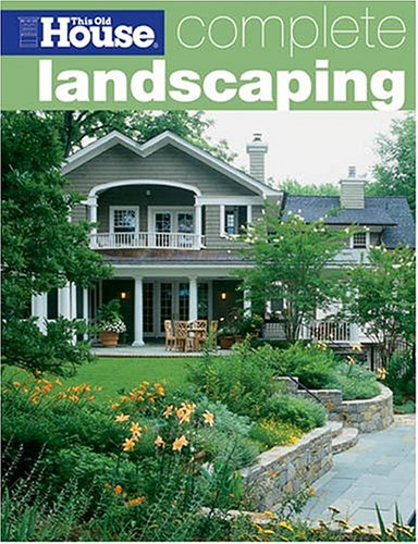 This Old House Landscaping (This Old House Complete), Editors of This Old House Magazine