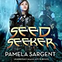 Seed Seeker Audiobook by Pamela Sargent Narrated by Amy Rubinate
