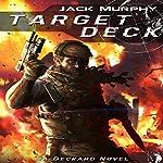 Target Deck: A Deckard Novel | Jack Murphy