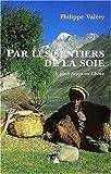 echange, troc Philippe Valéry - Par les sentiers de la soie. A pied jusqu'en Chine