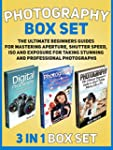 Photography Box Set: The Ultimate Beg...
