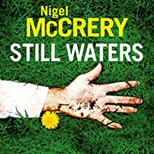 Still Waters (       UNABRIDGED) by Nigel McCrery Narrated by Carole Boyd