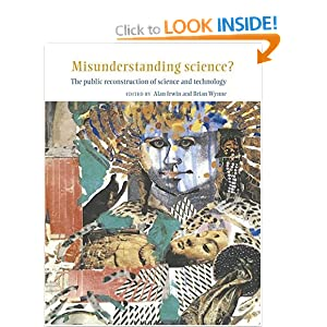Misunderstanding Science?: The Public Reconstruction of Science and Technology Alan Irwin, Brian Wynne