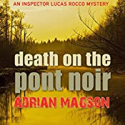 Death on the Pont Noir: Inspector Lucas Rocco, Book 3 | Adrian Magson