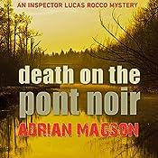 Death on the Pont Noir: Inspector Lucas Rocco, Book 3 | Adrian Magson