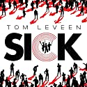 Sick Audiobook by Tom Leveen Narrated by Tom Leveen