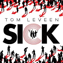 Sick (       UNABRIDGED) by Tom Leveen Narrated by Tom Leveen