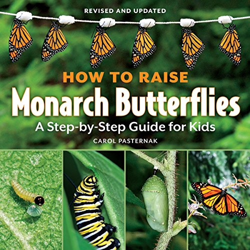 How to Raise Monarch Butterflies: A Step-by-Step Guide for Kids (How It Works) PDF