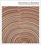 img - for Ancestral Modern: Australian Aboriginal Art (Seattle Art Museum) book / textbook / text book