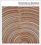 img - for Ancestral Modern: Australian Aboriginal Art (Seattle Art Museum) book / textbook / text book