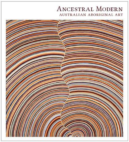 Ancestral Modern: Australian Aboriginal Art (Seattle Art Museum)