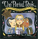 The Period Book, Updated Edition: Everything You Dont Want to Ask (But Need to Know)
