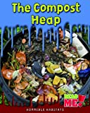 img - for The Compost Heap (Horrible Habitats) book / textbook / text book