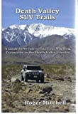 img - for Death Valley SUV Trails A Guide to 40 Interesting Four-Wheeling Excursions in the Death Valley Country book / textbook / text book