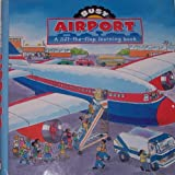 Busy Airport: A LIft-the-Flap Learning Book