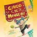 Cinco de Mouse-O! Audiobook by Judy Cox Narrated by Kirby Heyborne